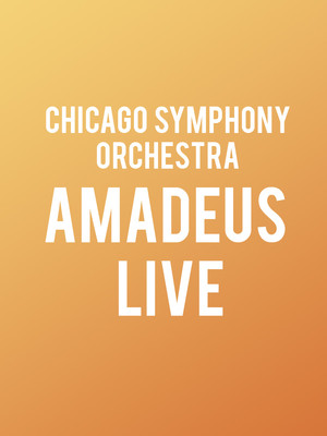 Chicago Symphony Orchestra - Amadeus Live Poster