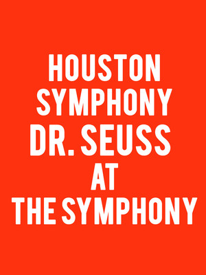 Houston Symphony Dr Seuss at the Symphony, Jones Hall for the Performing Arts, Houston