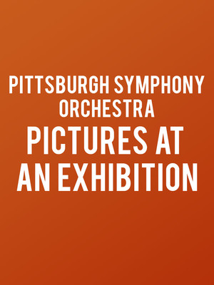 Pittsburgh Symphony Orchestra Pictures at an Exhibition, Heinz Hall, Pittsburgh