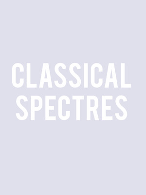 Classical Spectres at Zilkha Hall