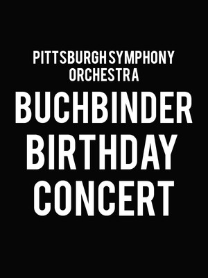 Pittsburgh Symphony Orchestra - Buchbinder Birthday Concert at Heinz Hall