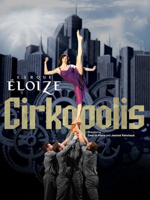 Cirque Eloize - Cirkopolis at Mccarter Theatre Center