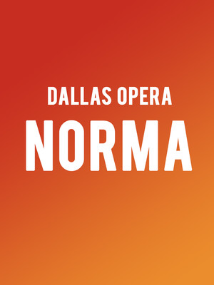 Dallas Opera Norma, Winspear Opera House, Dallas