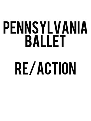 Pennsylvania Ballet - Re/Action Poster