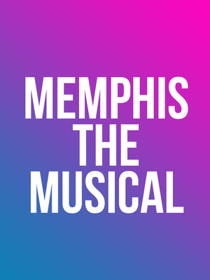 Memphis: The Musical Poster