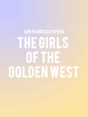 San Francisco Opera - Girls of the Golden West Poster