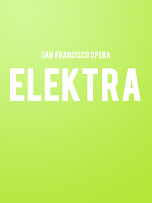 San Francisco Opera Elektra, War Memorial Opera House, San Francisco