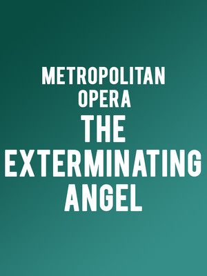 Metropolitan Opera - The Exterminating Angel at Metropolitan Opera House