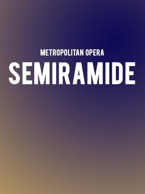 Metropolitan Opera - Semiramide Poster