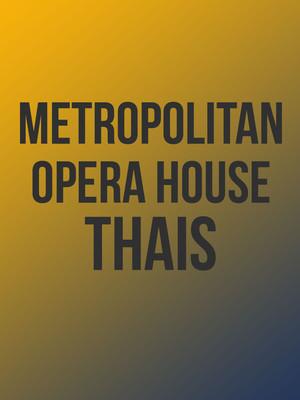 Metropolitan Opera - Thais Poster