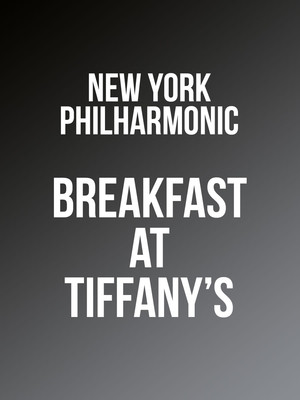 New York Philharmonic - Breakfast at Tiffanys at David Geffen Hall at Lincoln Center