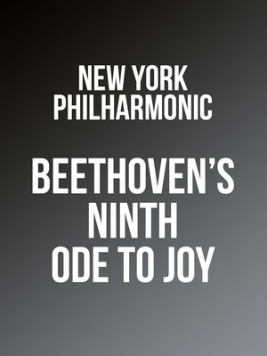 New York Philharmonic - Ode to Joy: Beethoven Symphony No. 9 Poster