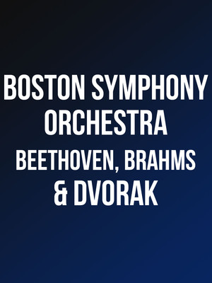 Boston Symphony Orchestra - Beethoven, Brahms & Dvorak at Tanglewood Music Center