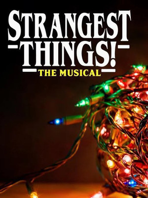 Strangest Things! The Musical Poster