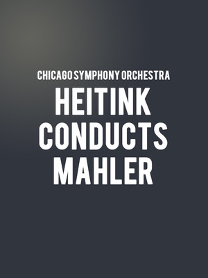 Chicago Symphony Orchestra - Haitink Conducts Mahler Poster