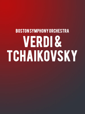 Boston Symphony Orchestra Verdi and Tchaikovsky, Tanglewood Music Center, Boston