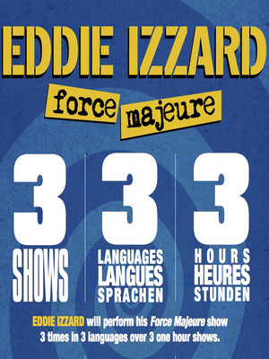 Eddie Izzard - Force Majeure 333 at Soho Theatre