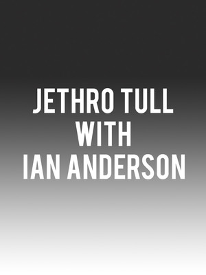 Jethro Tull with Ian Anderson, Constellation Brands Performing Arts Center, Rochester