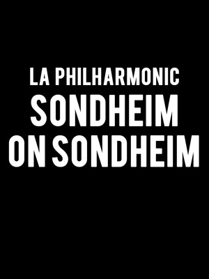 Los Angeles Philharmonic - Sondheim on Sondheim Poster