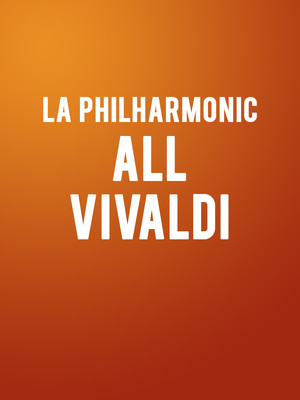 Los Angeles Philharmonic - All-Vivaldi at Hollywood Bowl