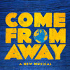 Come From Away, Royal Alexandra Theatre, Toronto