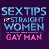 Sex Tips For Straight Women From A Gay Man, Anthony Cools Experience, Las Vegas