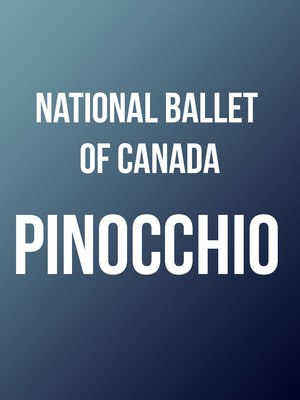 National Ballet of Canada Pinocchio, Four Seasons Centre, Toronto