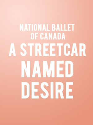 National Ballet of Canada - A Streetcar Named Desire Poster
