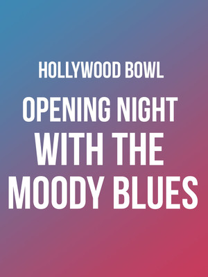 Hollywood Bowl Orchestra - Opening Night at the Bowl with The Moody Blues Poster