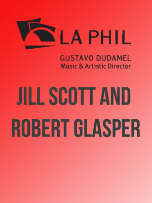Los Angeles Philharmonic - Jill Scott and Robert Glasper Poster