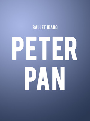 Ballet Idaho Peter Pan, Morrison Center for the Performing Arts, Boise