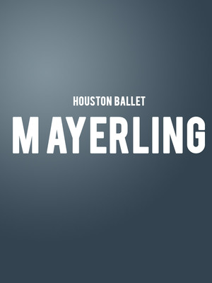 Houston Ballet - Mayerling at Brown Theater