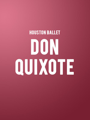 Houston Ballet Don Quixote, Brown Theater, Houston