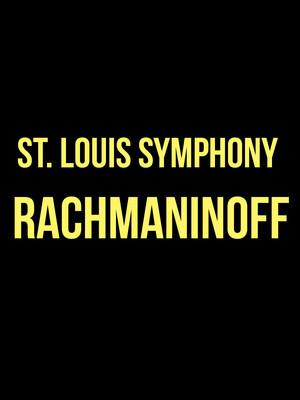 St Louis Symphony Rachmaninoff, Powell Symphony Hall, St. Louis
