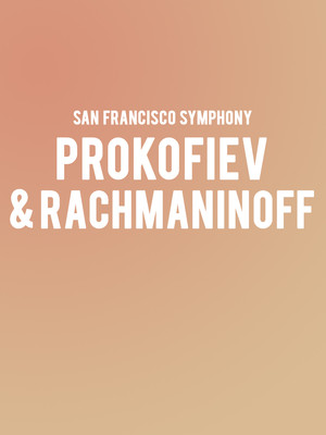 San Francisco Symphony - Prokofiev and Rachmaninoff Poster