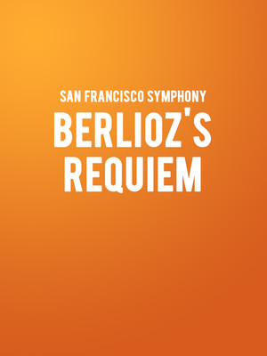 San Francisco Symphony - Berlioz's Requiem at Davies Symphony Hall