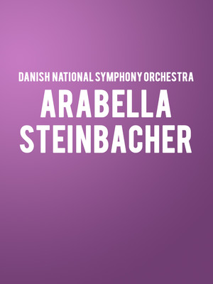 Danish National Symphony Orchestra - Arabella Steinbacher Poster