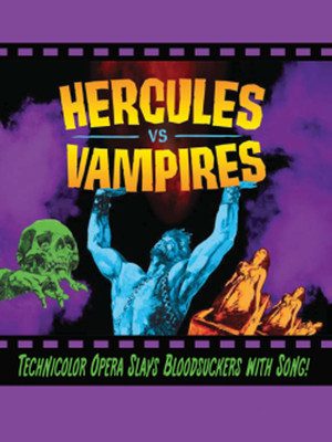 Arizona Opera - Hercules Vs Vampires at Phoenix Symphony Hall