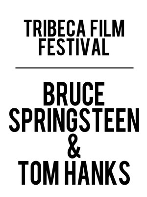 Tribeca Film Festival - In Conversation with Bruce Springsteen and Tom Hanks at Beacon Theater