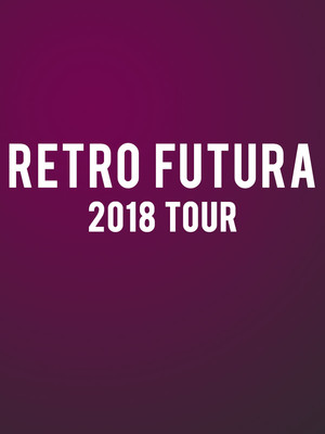 Retro Futura Tour at State Theatre