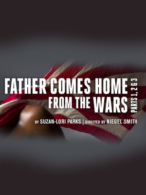 Father Comes Home From the Wars (Parts 1, 2 & 3) Poster