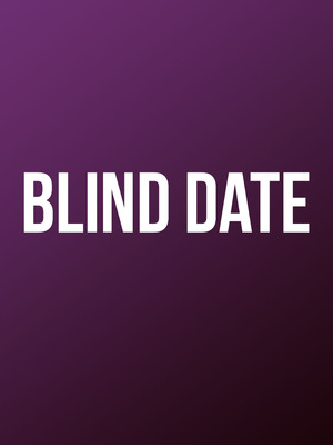 Blind Date at Albert Goodman Theater