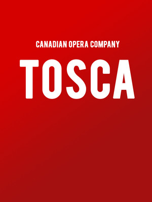Canadian Opera Company - Tosca at Four Seasons Centre