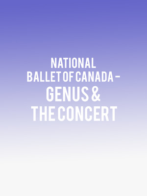 National Ballet of Canada - Genus & The Concert Poster