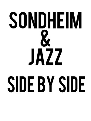 Sondheim & Jazz: Side by Side Poster