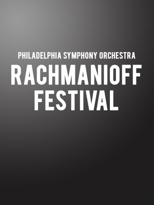 Philadelphia Symphony Orchestra - Rachmanioff Festival Poster