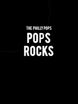 The Philly Pops - POPS Rocks Poster