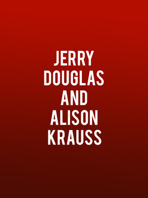 Jerry Douglas and Alison Krauss, Keswick Theater, Philadelphia
