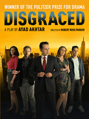 Disgraced at Panasonic Theatre