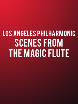 Los Angeles Philharmonic - Scenes from The Magic Flute at Walt Disney Concert Hall